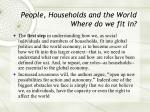 people households and the world where do we fit in
