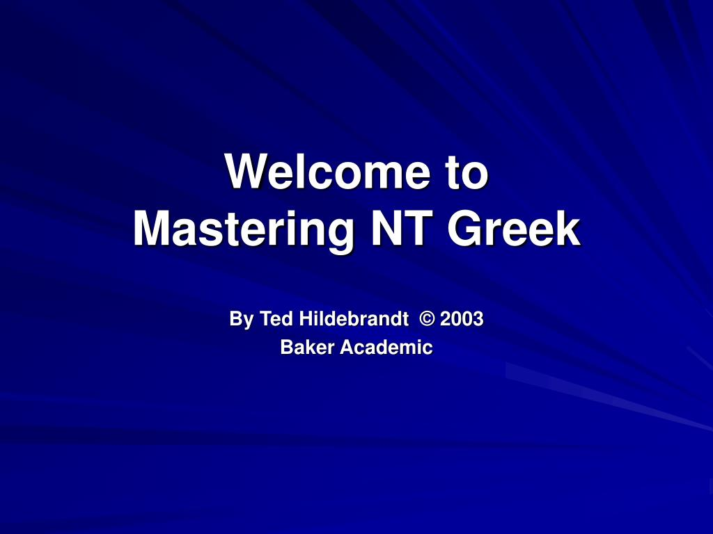 welcome to mastering nt greek l.