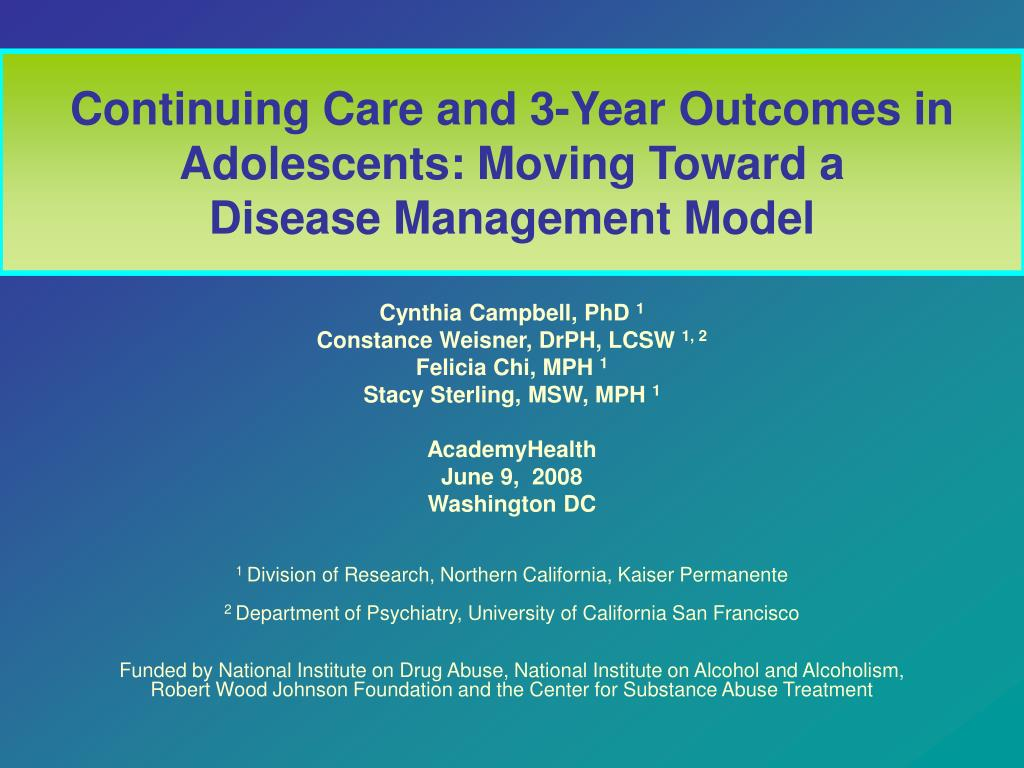 continuing care and 3 year outcomes in adolescents moving toward a disease management model l.