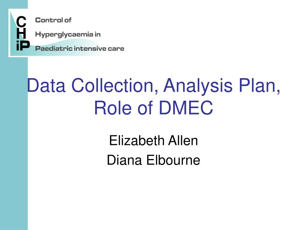 data collection analysis plan role of dmec l.