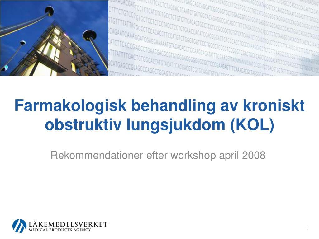 farmakologisk behandling av kroniskt obstruktiv lungsjukdom kol l.