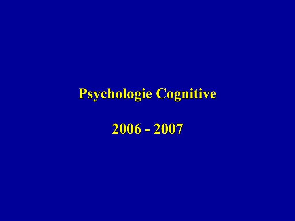 psychologie cognitive 2006 2007 l.