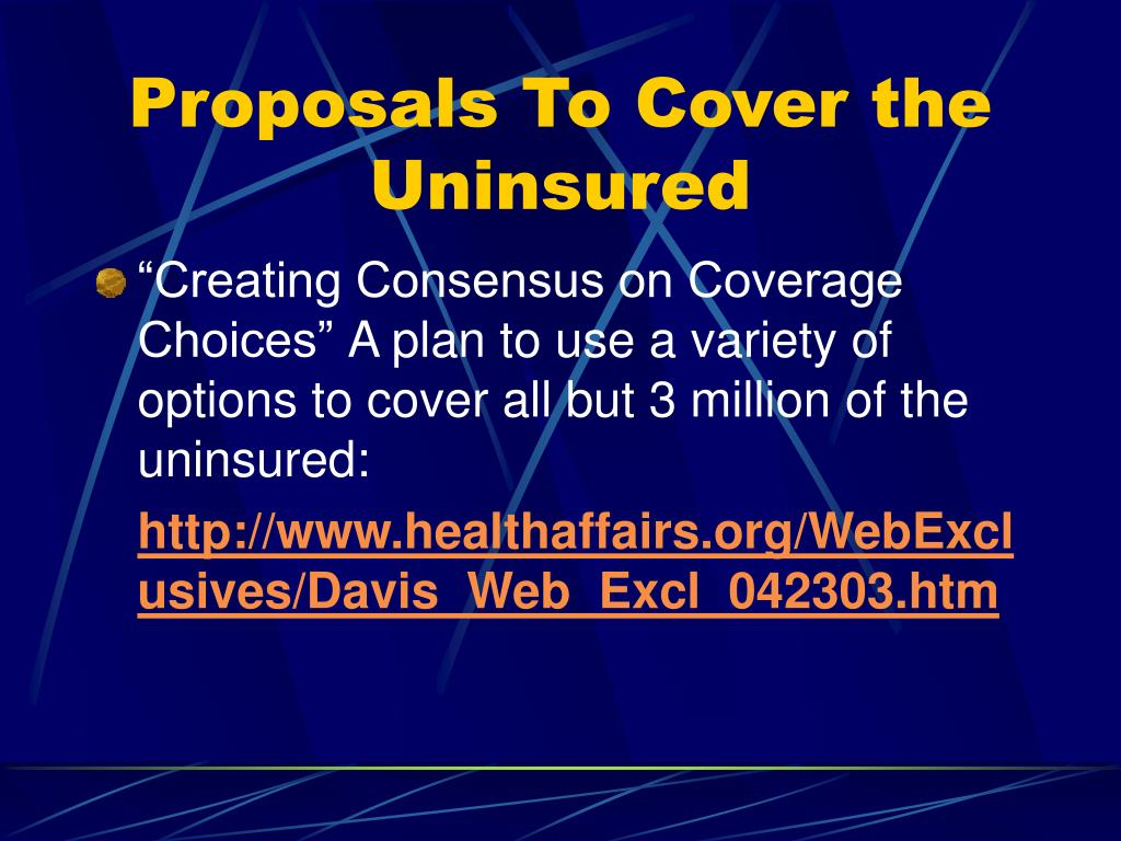 Proposals To Cover the Uninsured