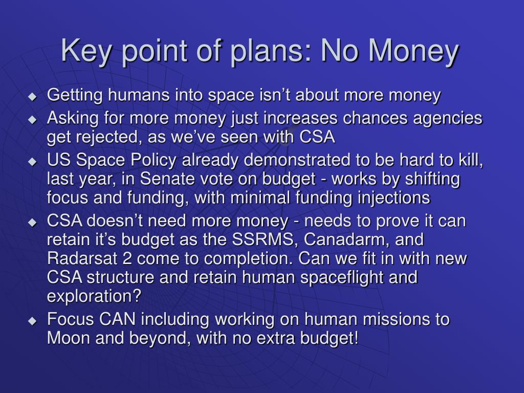Key point of plans: No Money