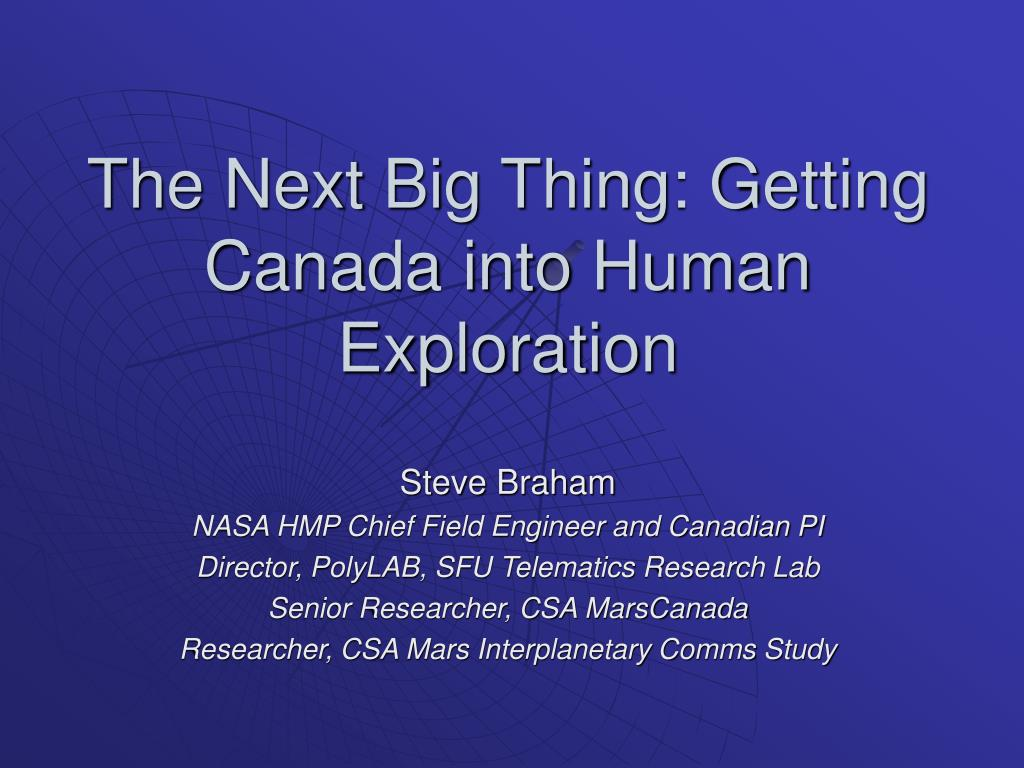 the next big thing getting canada into human exploration l.