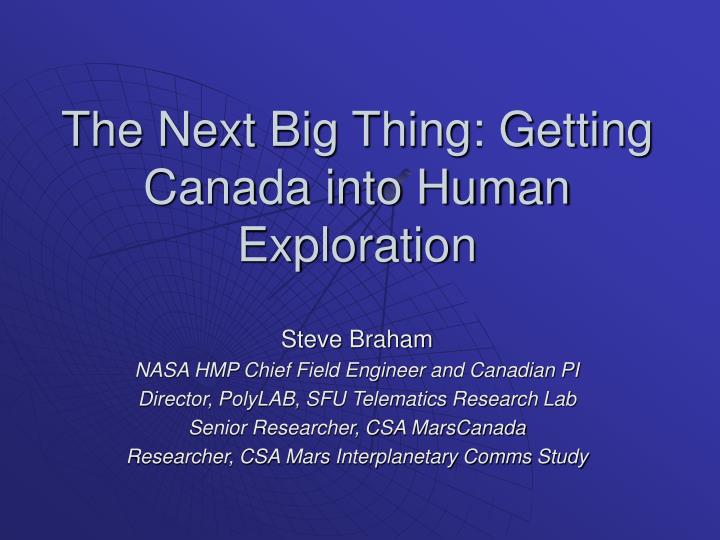 The next big thing getting canada into human exploration