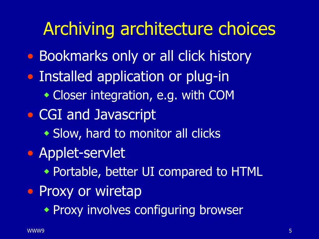 Archiving architecture choices