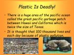 plastic is deadly