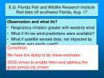 e g florida fish and wildlife research institute red tides off southwest florida aug 176