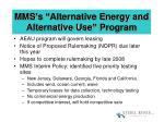 mms s alternative energy and alternative use program