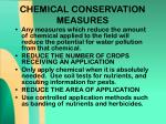 chemical conservation measures