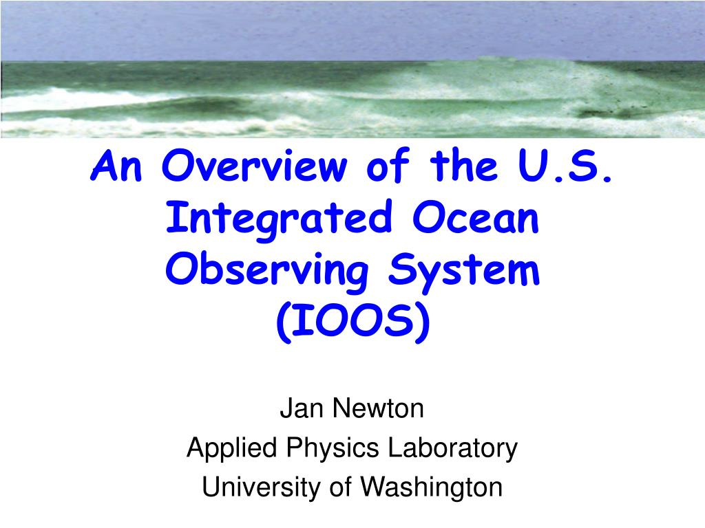 an overview of the u s integrated ocean observing system ioos l.
