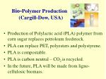 b io polymer production cargill dow usa