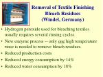 removal of textile finishing bleach residues windel germany