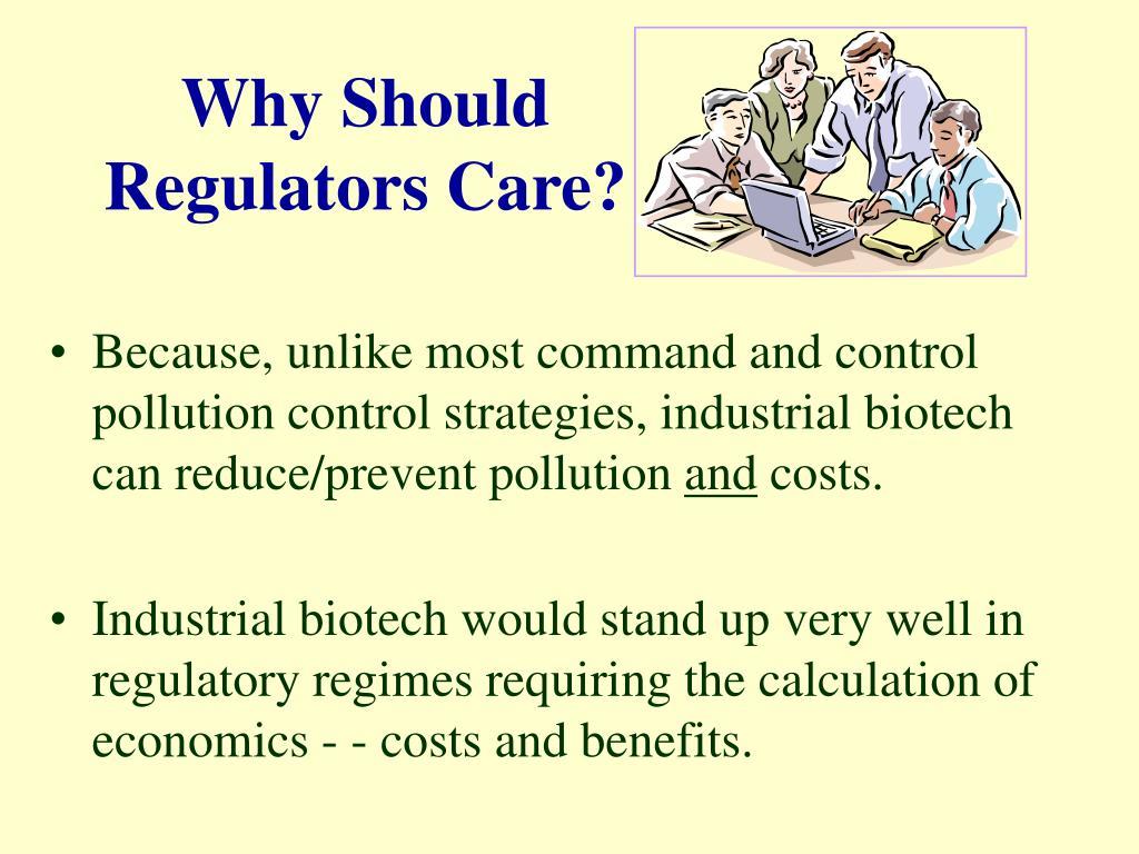 Why Should Regulators Care?