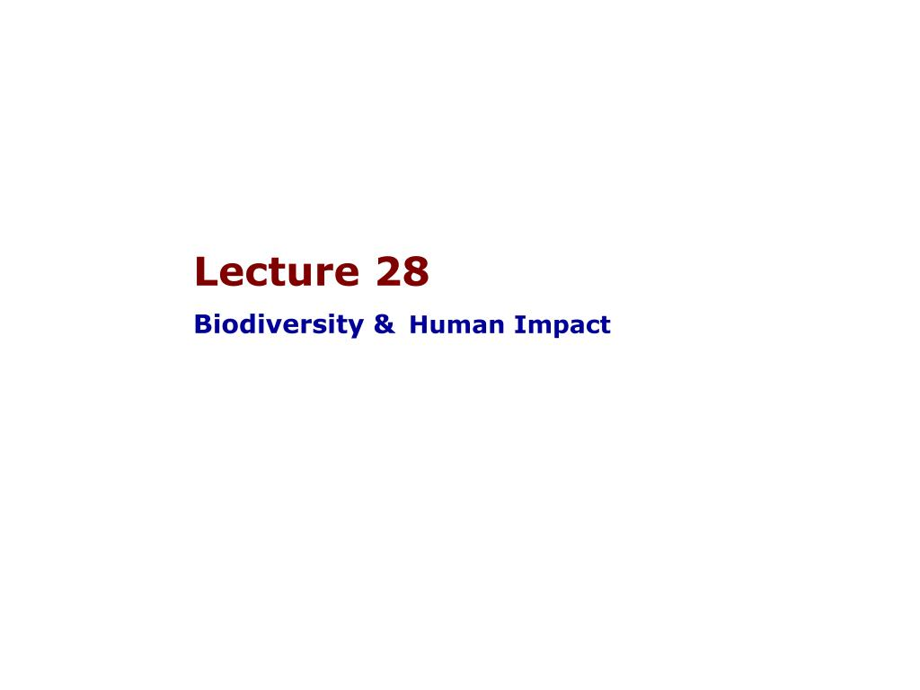 lecture 28 biodiversity human impact l.