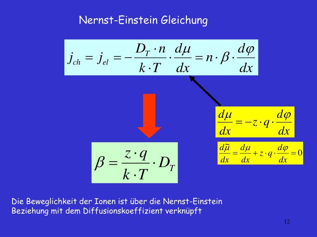 Die Beweglichkeit der Ionen ist über die Nernst-Einstein Beziehung mit dem Diffusionskoeffizient verknüpft