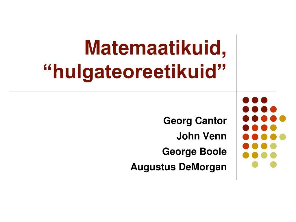 """Matemaatikuid, """"hulgateoreetikuid"""""""