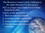 the resource conservation challenge is the right direction for the agency