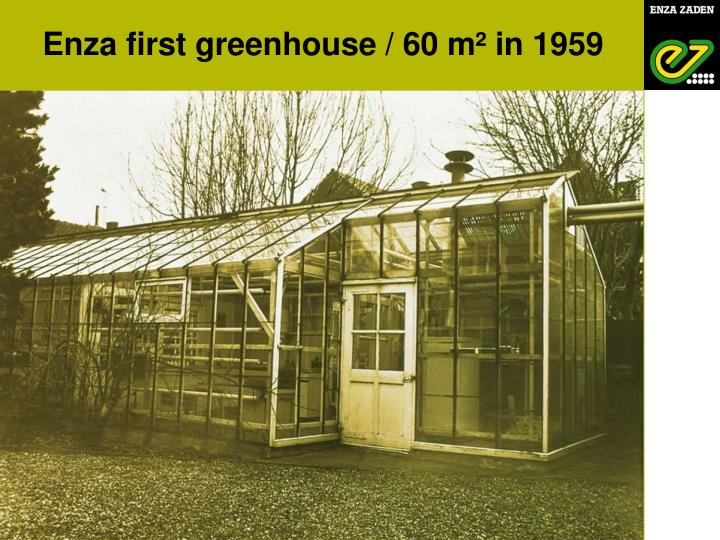 Enza first greenhouse / 60 m² in 1959