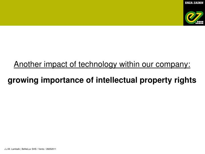 Another impact of technology within our company: