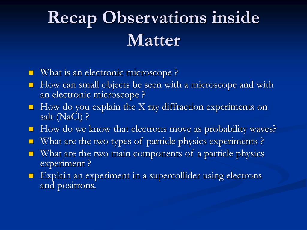 recap observations inside matter l.