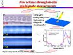 new science through in situ multi probe measurements