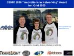 cenic 2006 innovations in networking award for igrid 2005