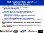 high resolution media users need multi gb s networks