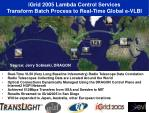 igrid 2005 lambda control services transform batch process to real time global e vlbi