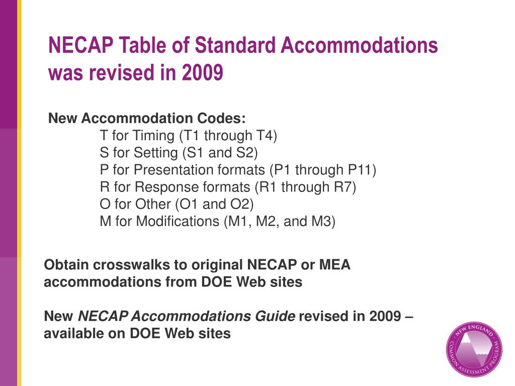 NECAP Table of Standard Accommodations was revised in 2009