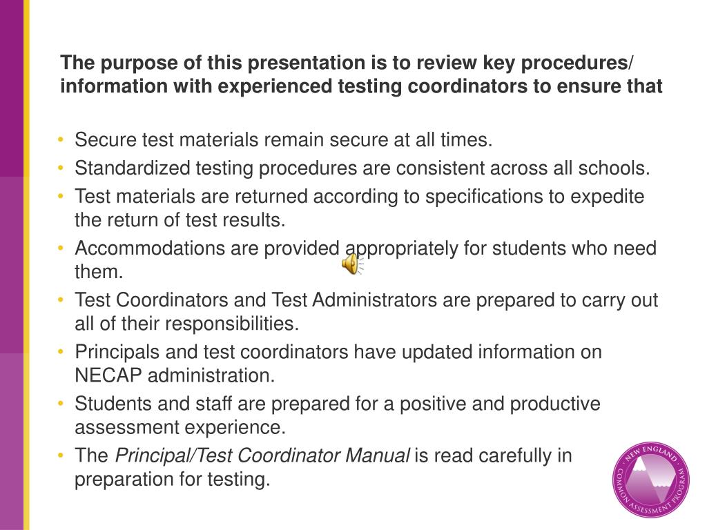The purpose of this presentation is to review key procedures/