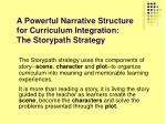 a powerful narrative structure for curriculum integration the storypath strategy