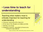 less time to teach for understanding