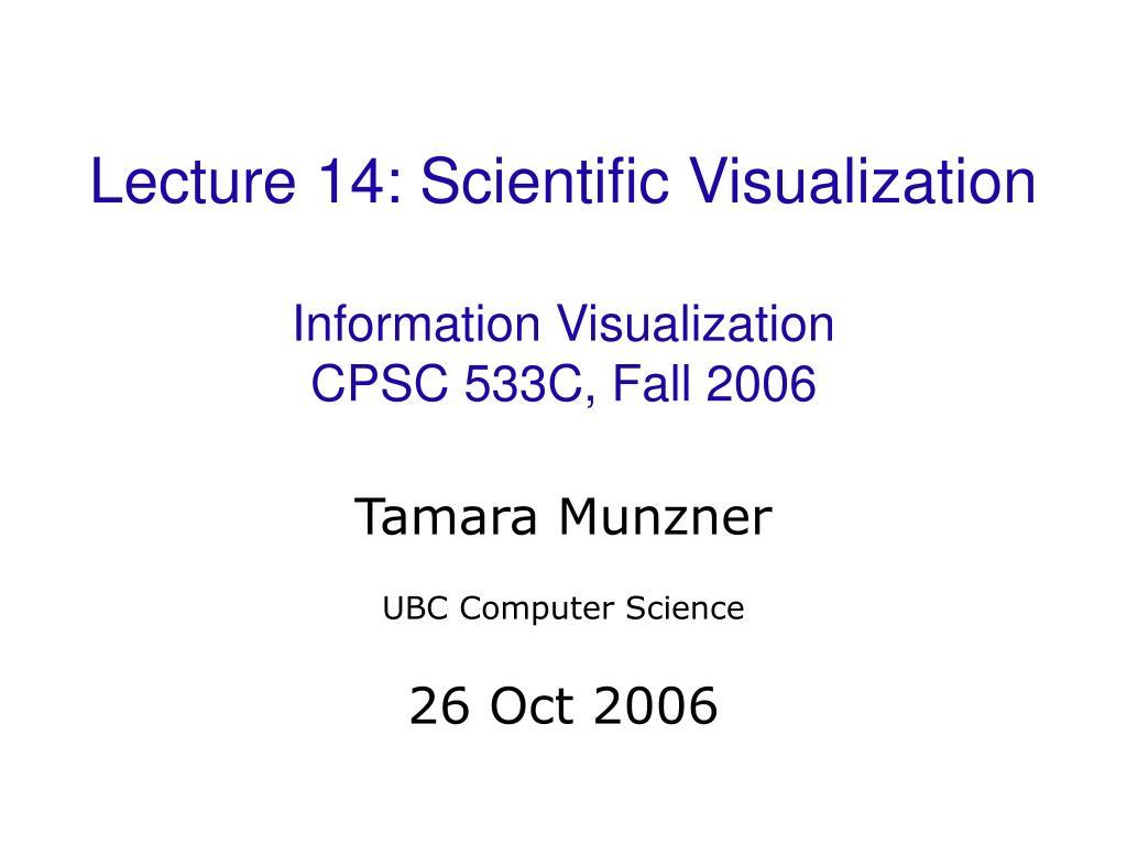 lecture 14 scientific visualization information visualization cpsc 533c fall 2006 l.