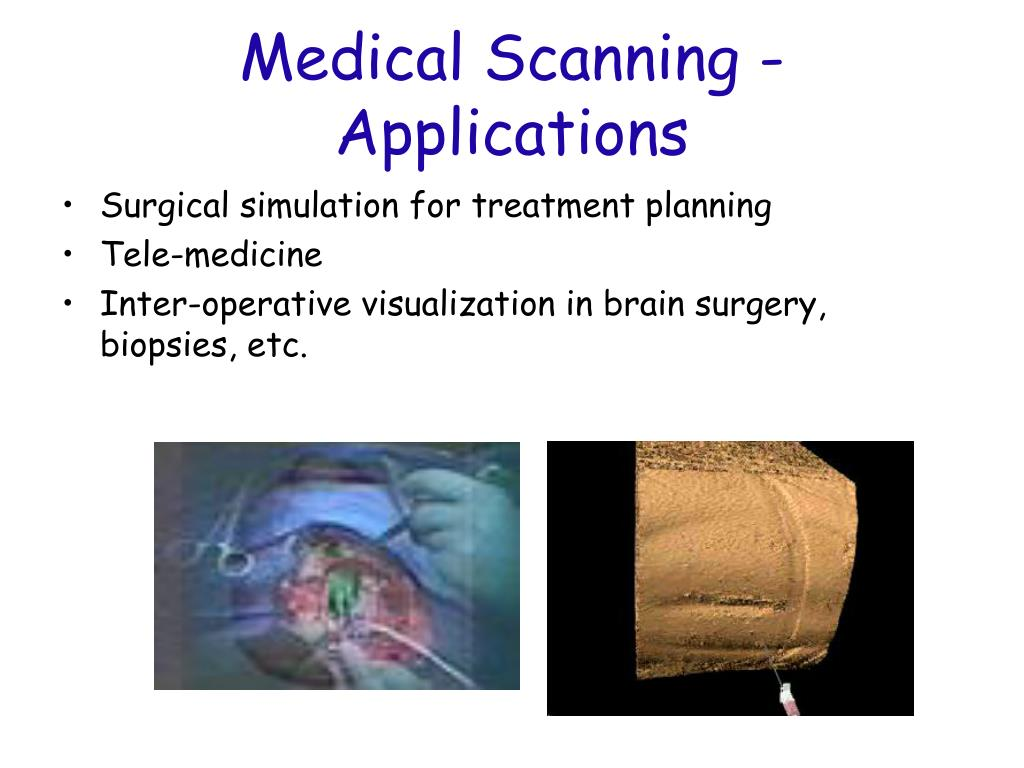 Medical Scanning - Applications