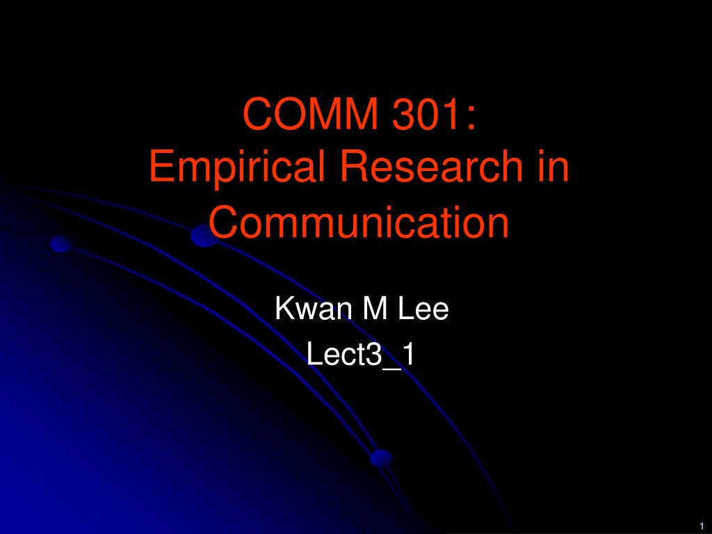 comm 301 empirical research in communication l.