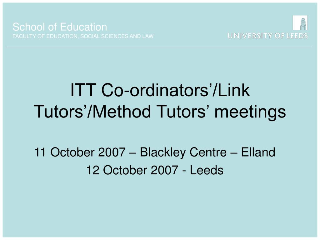 itt co ordinators link tutors method tutors meetings l.