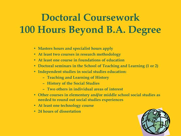 Doctoral coursework 100 hours beyond b a degree