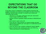 expectations that go beyond the classroom