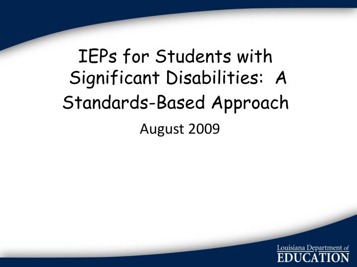 ieps for students with significant disabilities a standards based approach n.