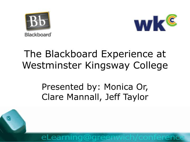 The blackboard experience at westminster kingsway college