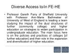diverse access to in fe he