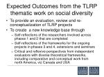 expected outcomes from the tlrp thematic work on social diversity