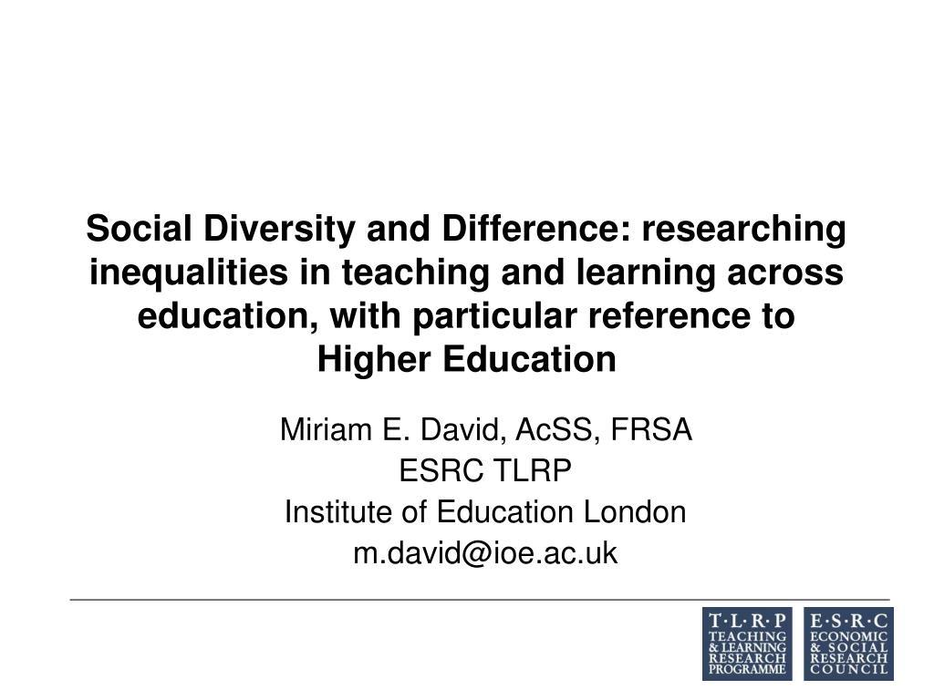 miriam e david acss frsa esrc tlrp institute of education london m david@ioe ac uk l.