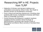 researching wp in he projects from tlrp