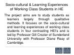 socio cultural learning experiences of working class students in he