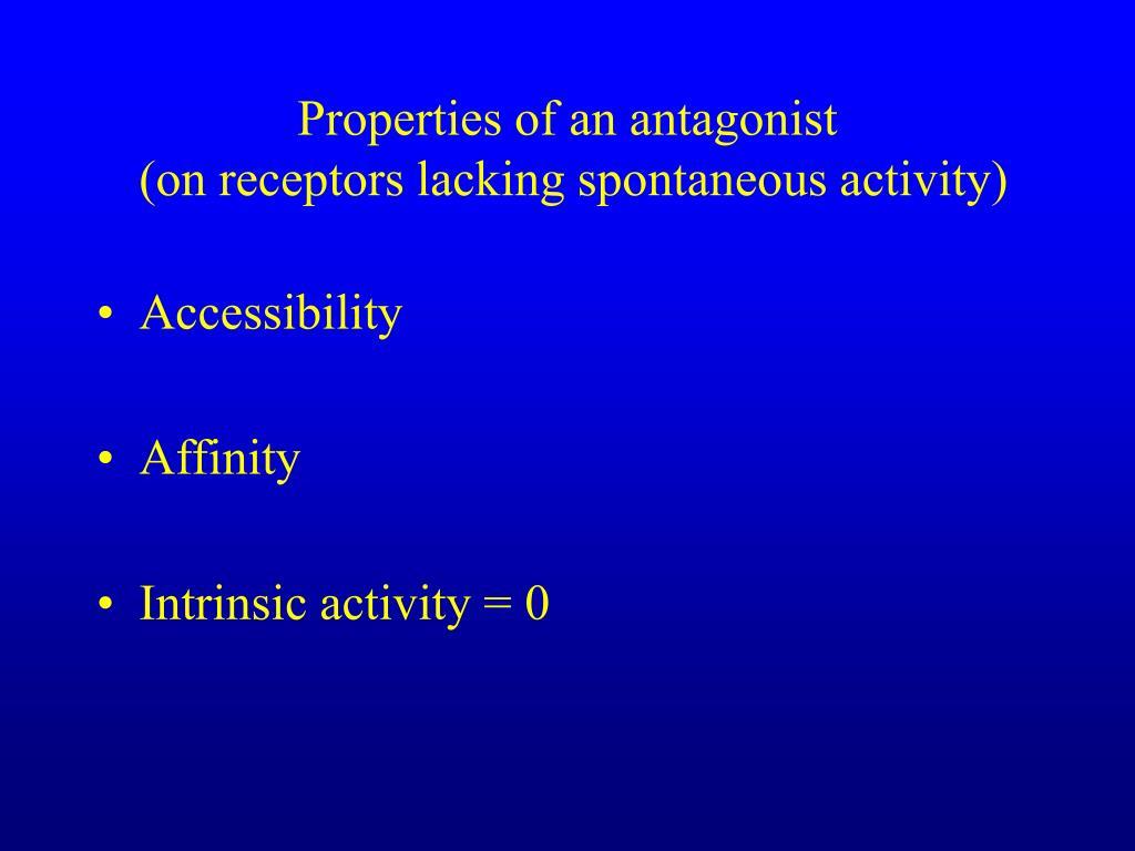 Properties of an antagonist
