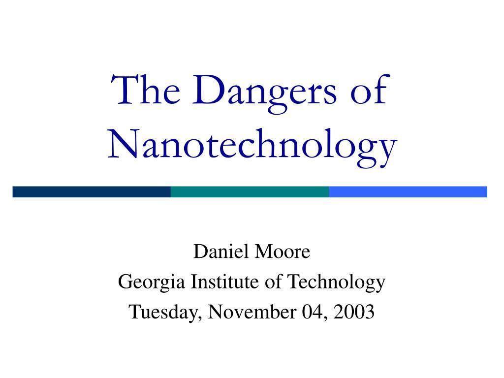 the dangers of nanotechnology l.