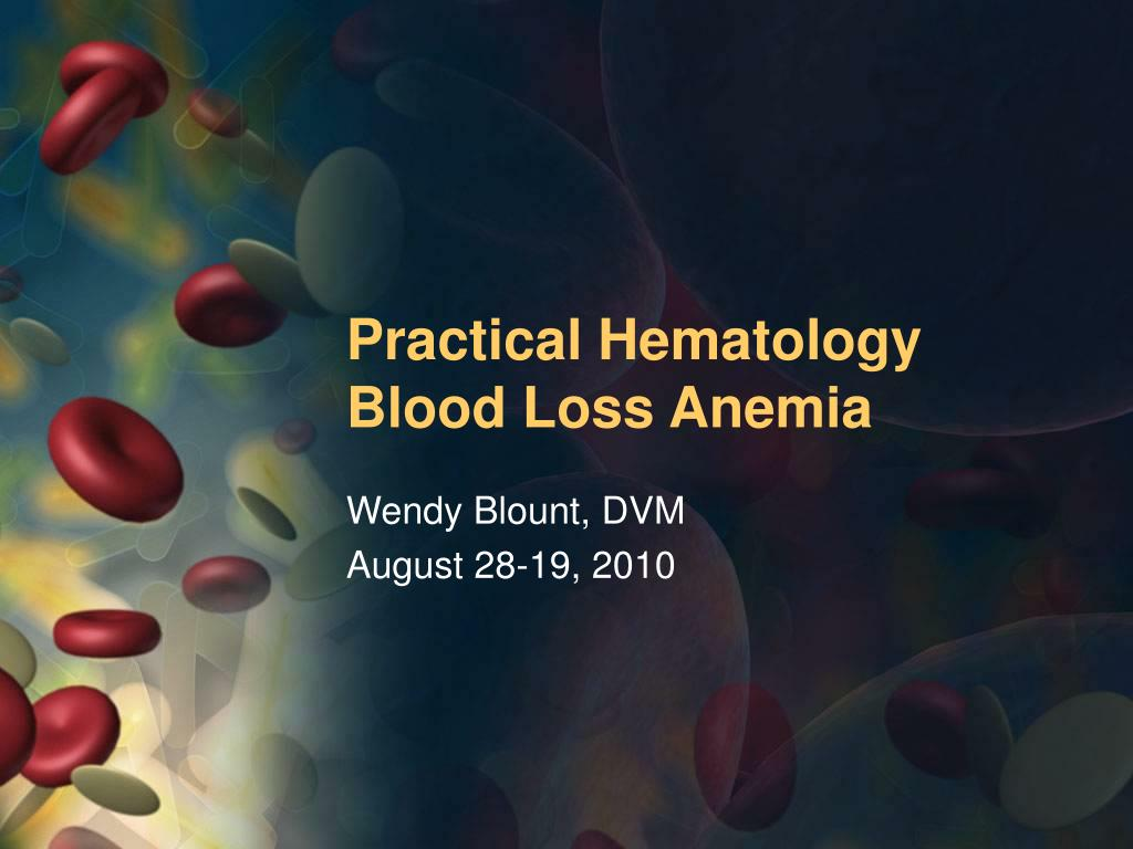 practical hematology blood loss anemia l.